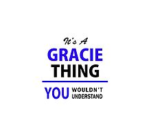 It's a GRACIE thing, you wouldn't understand !! by thenamer