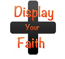 Display your faith!! by vaheadhunter