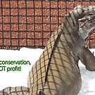 THINK LIZARDS: &quot;Think conservation  NOT profit!&quot; by Patricia Anne McCarty-Tamayo