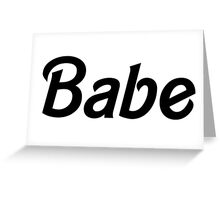 Babe - Black  Greeting Card