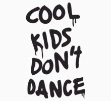 Cool Kids Don't Dance by Guts n' Gore