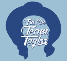 I'm On Team Taylor Shirt - Taylor John Williams by shirtsforshirts