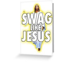 Swag Like Jesus Greeting Card