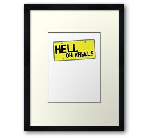 HELL on WHEELS on a licence plate DRIVER! Framed Print