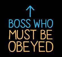 BOSS who must be obeyed by jazzydevil