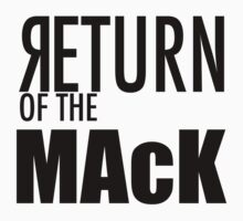 Return of the MACK by LifeSince1987