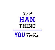 It's a HAN thing, you wouldn't understand !! by thenamer