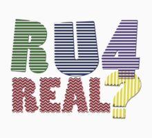 R U 4 real ? by TeaseTees