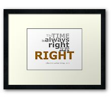 The Right Time Framed Print