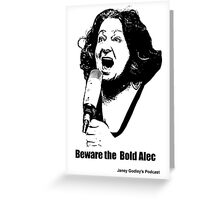 Janey: The Bold Alec Greeting Card