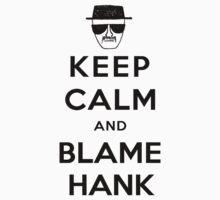 Blame It All On Hank T-Shirt