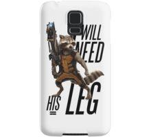 """Rocket Raccoon - """"I will need his leg"""" Samsung Galaxy Case/Skin"""