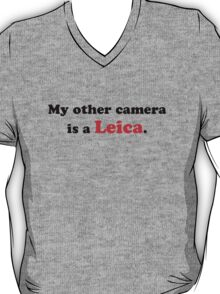 My other camera is a Leica. T-Shirt