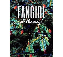 Fangirl All the Way! Photographic Print