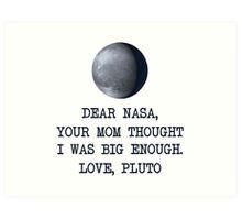 Dear Nasa Love Pluto Art Print