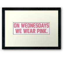 On Wednesdays We Wear Pink Framed Print