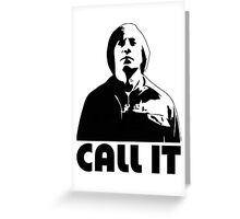 CALL IT - No Country for Old Men Greeting Card