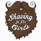 Shaving Is For Girls by Iva Ivanova