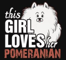 This Girl Loves her Pomeranian Kids Clothes
