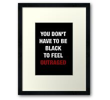 YOU DON'T HAVE TO BE BLACK (I CAN'T BREATHE) Framed Print