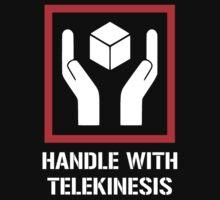 Handle With Telekinesis by TheShirtYurt