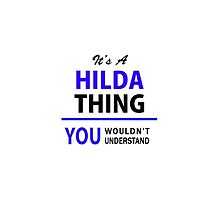 It's a HILDA thing, you wouldn't understand !! by thenamer