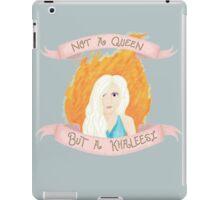 Not a Queen - A Khaleesi iPad Case/Skin