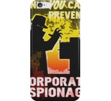 Only You Can Prevent CORPORATE ESPIONAGE iPhone Case/Skin