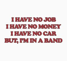 Harry Styles – I have no job, no money, no car. But I'm in a band by movieshirt4you