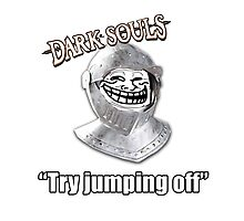 Dark Souls - Try Jumping Photographic Print