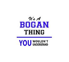 It's a BOGAN thing, you wouldn't understand !! by yourname