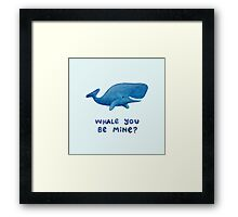 Whale You Be Mine? Framed Print