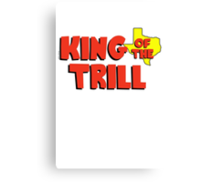 King of the Trill Canvas Print