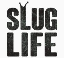 Slug Life Thug Life by TheShirtYurt