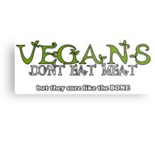 Vegans Dont Eat Meat Metal Print