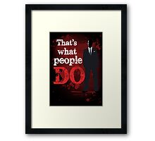 People Have Died Framed Print