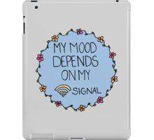 My Mood Depends on my WIFI Signal iPad Case/Skin