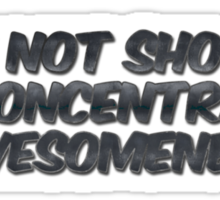 I'm not short, I'm concentrated awesomeness Sticker