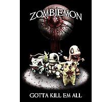 Zombiemon: Gotta Kill em All Photographic Print