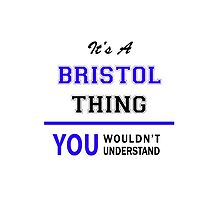 It's a BRISTOL thing, you wouldn't understand !! by yourname