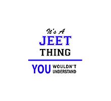 It's a JEET thing, you wouldn't understand !! by thenamer