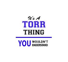It's a TORR thing, you wouldn't understand !! by allnames