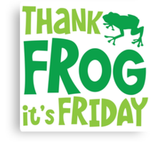 THANK FROG It's FRIDAY! Canvas Print