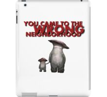 The Wrong Neighborhood 2 iPad Case/Skin