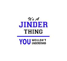 It's a JINDER thing, you wouldn't understand !! by thenamer