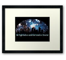 The Night hides a world but reveals a Universe Framed Print
