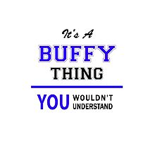 It's a BUFFY thing, you wouldn't understand !! by yourname