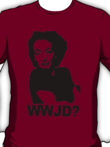 Joan Crawford - WWJD? T-Shirt
