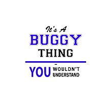 It's a BUGGY thing, you wouldn't understand !! by yourname