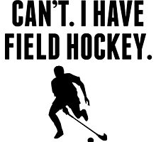 Can't I Have Field Hockey by kwg2200